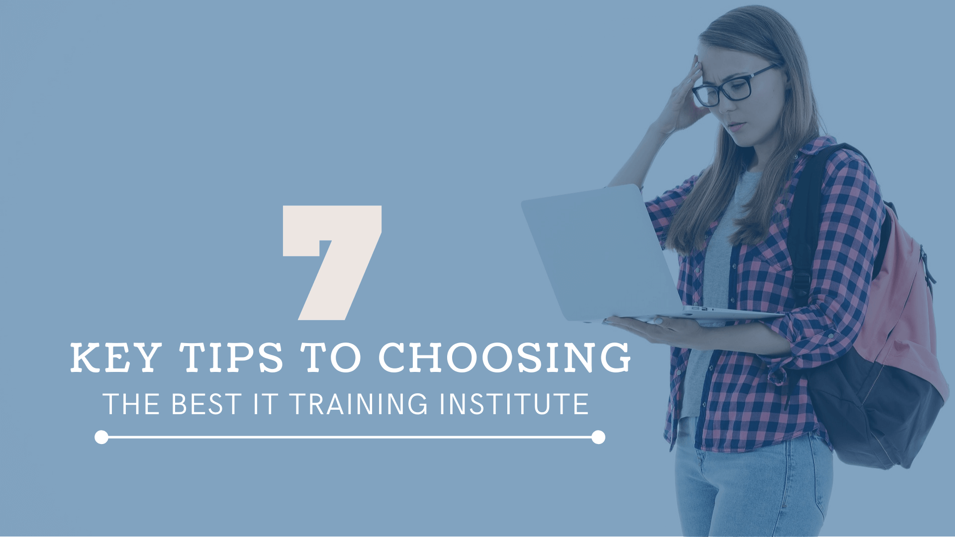7 Key Tips to Choosing the Best IT Training Institute in 2020