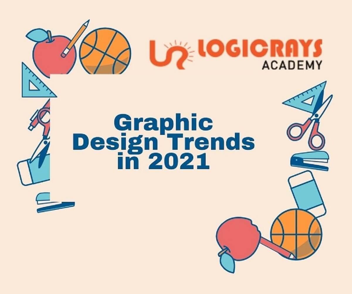 10 Best Graphic design Trends that Will Revolutionize Art in 2021